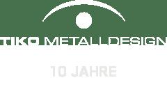 10 Jahre Tiko Metalldesign